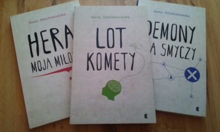 Lot Komety – tom II trylogii Anny Onichimowskiej