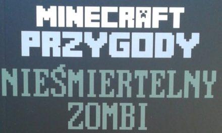 Przygody w świecie Minecrafta Tom VI: Nieśmiertelny zombi