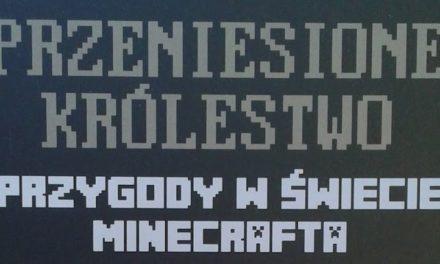 Przygody w świecie Minecrafta Tom VII: Przeniesione królestwo