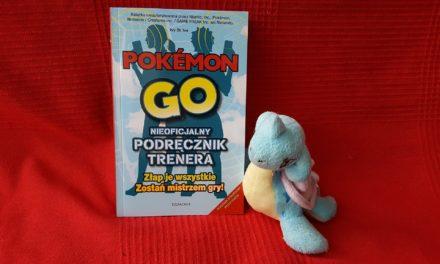 Pokemon GO – nieoficjalny podręcznik trenera