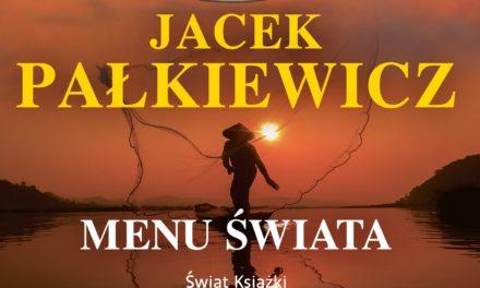 """Niecodzienna podróż kulinarna – Jacek Pałkiewicz i """"Menu świata"""""""