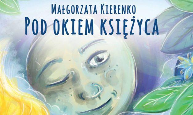 Pod okiem księżyca – pełna uroku historia dla najmłodszych