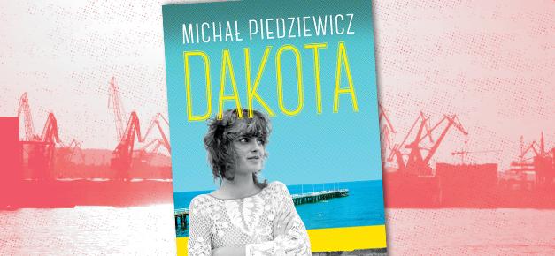 Michał Piedziewicz DAKOTA – premiera 19 lipca